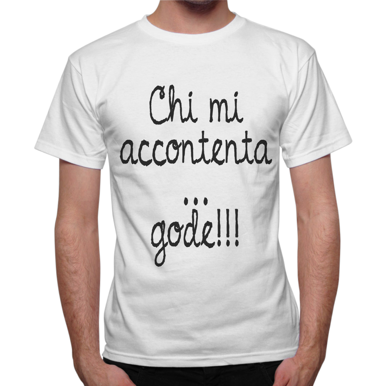 T-Shirt Uomo CHI MI ACCONTENTA