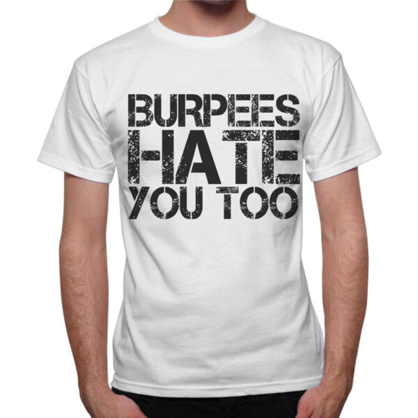 T-Shirt Uomo BURPEES HATE YOU 1