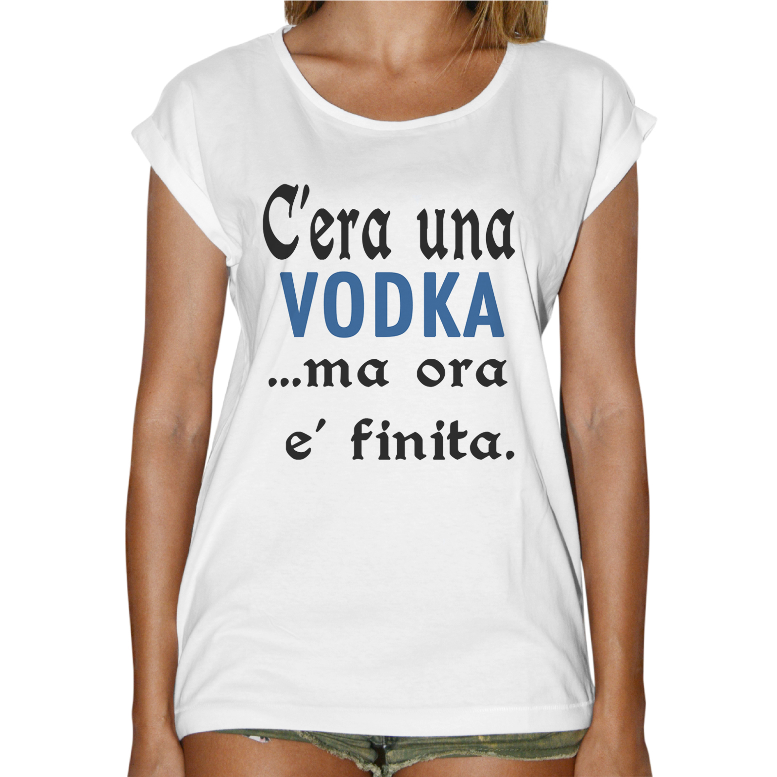 T-Shirt Donna Fashion C'ERA UNA VODKA