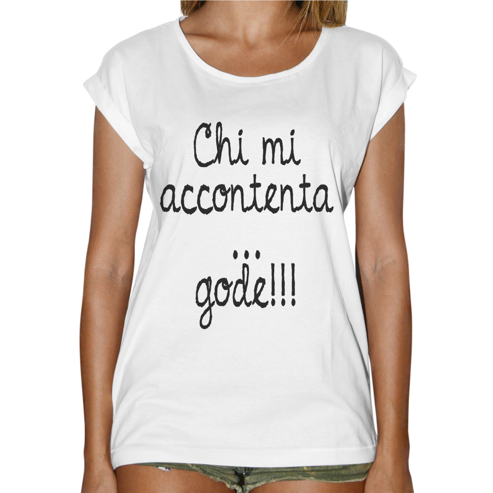 T-Shirt Donna Fashion CHI MI ACCONTENTA