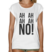 T-Shirt Donna Fashion AH AH NO!