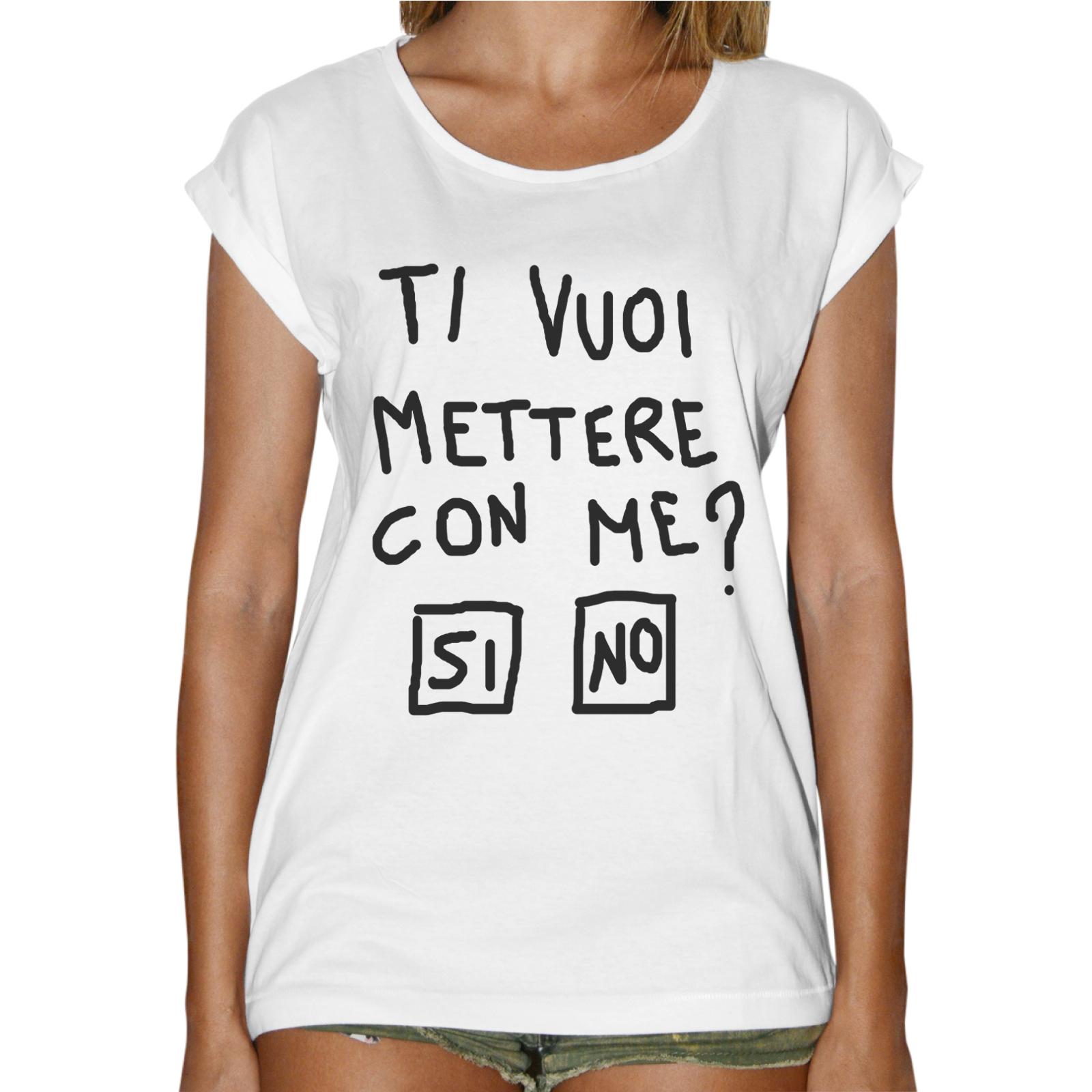 T-Shirt Donna Fashion TI VUOI METTERE CON ME