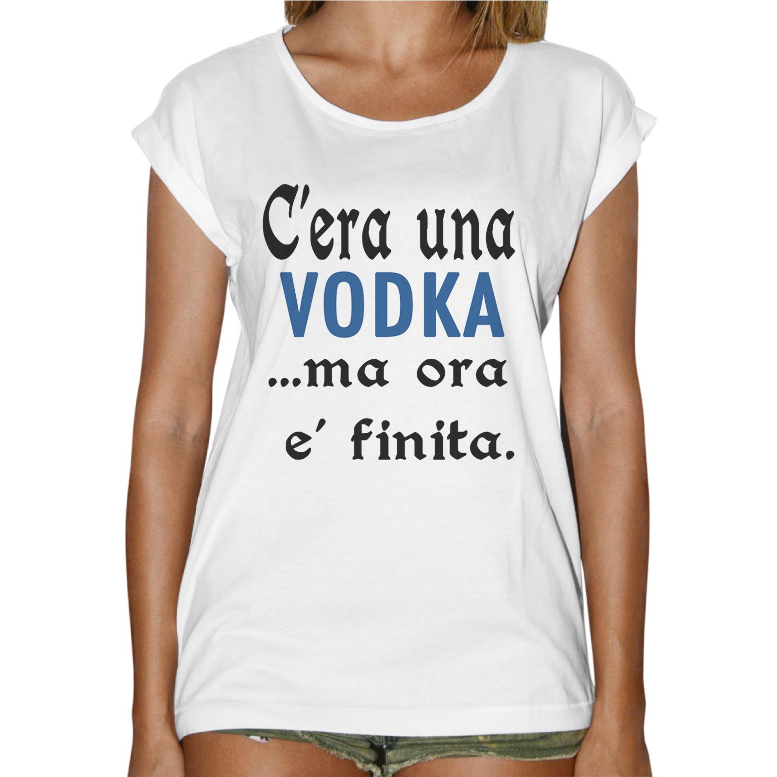 T-Shirt Donna Fashion C'ERA UNA VODKA